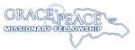 Grace and Peace Missionary Fellowship